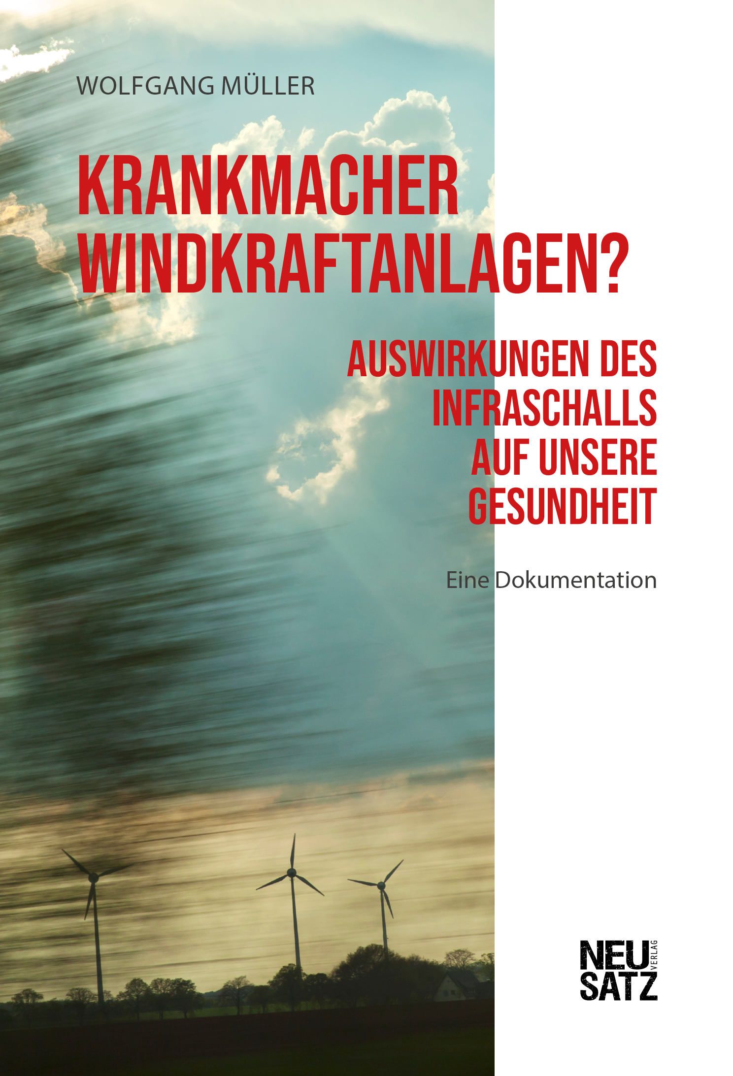 Krankmacher Windkraftanlagen? Welche Auswirkungen haben die gigantischen Industrieanlagen auf unsere Gesundheit?